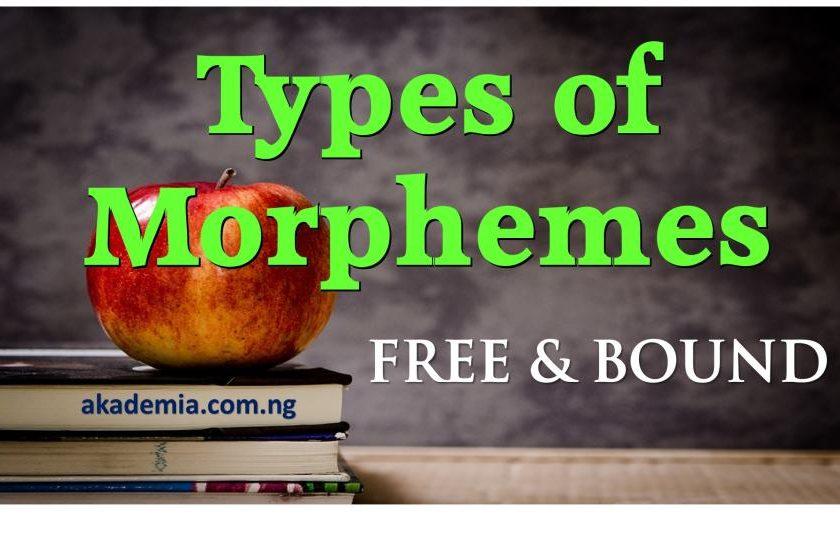 Types of Morphemes Free & Bound