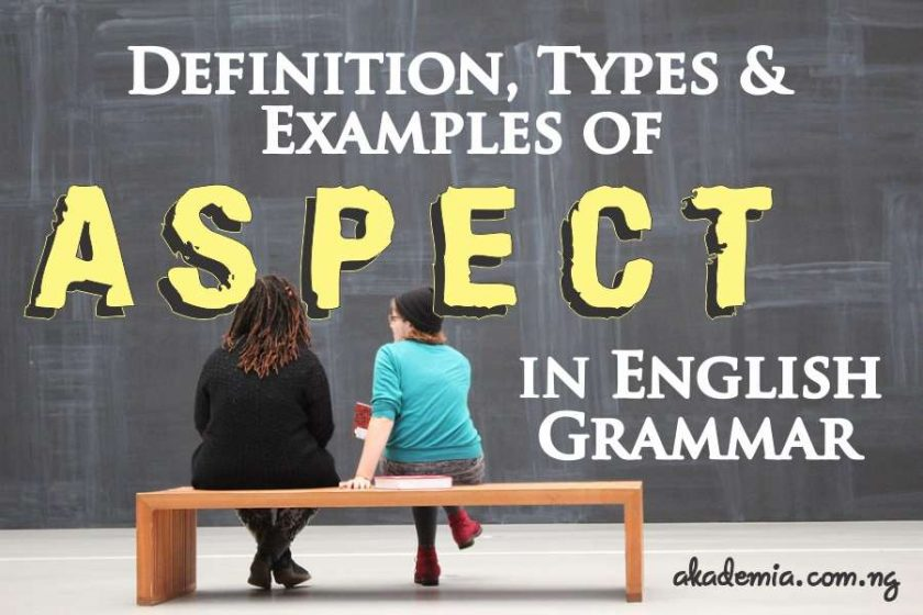Definition, Types and Examples of Aspect in English Grammar