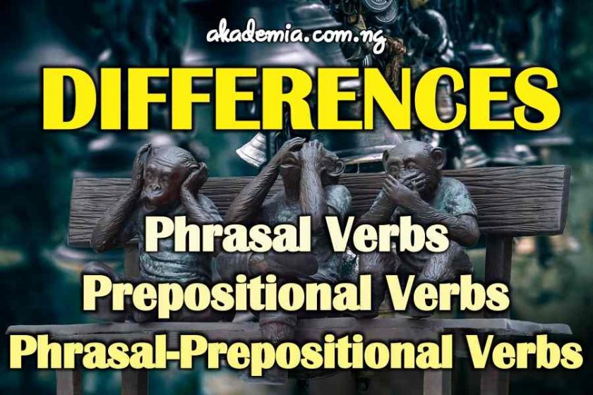 Differences among Phrasal Verbs, Phrasal-prepositional Verbs and Prepositional Verbs