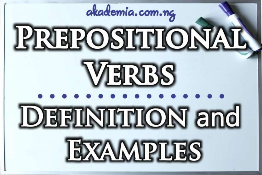 Prepositional Verbs (Definition and Examples)