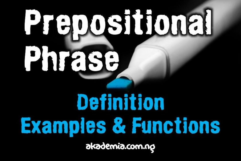 What Is A Prepositional Phrase Definition Examples Akademia