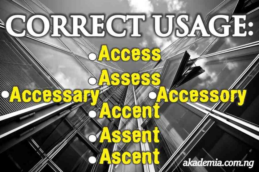 Correct Usage: Access, Assess, Accent, Ascent and Assent
