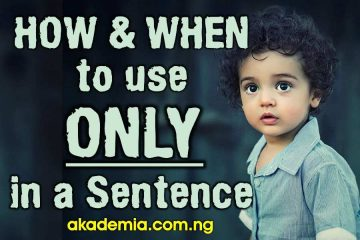 How and When to Use 'Only' in a Sentence