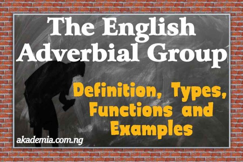 The English Adverbial Group: Types, Functions and Examples