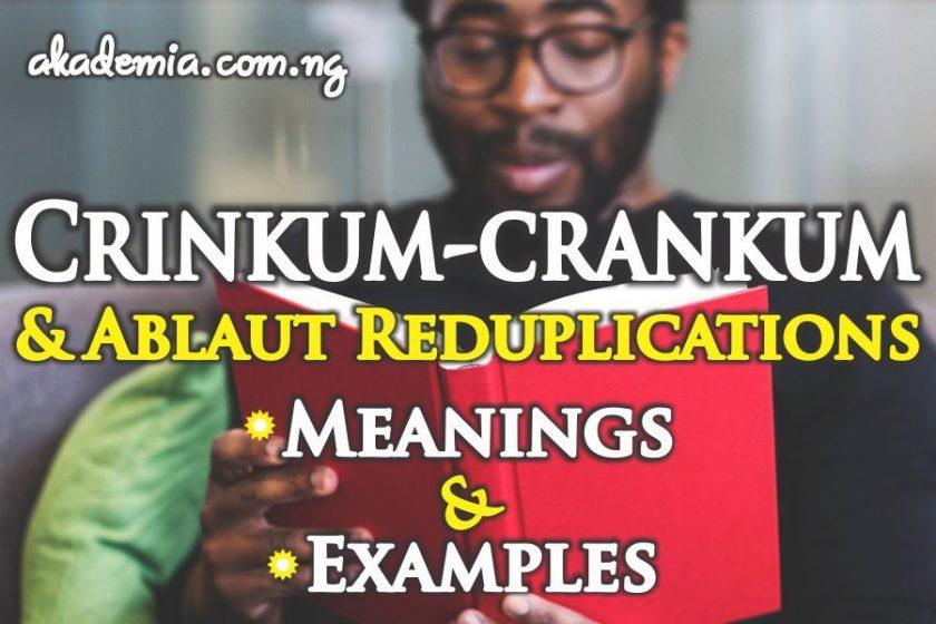 Crinkum-crankum and Ablaut Reduplications With Examples