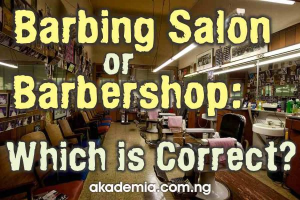 Barbing Salon or Barbershop: Which is Correct?