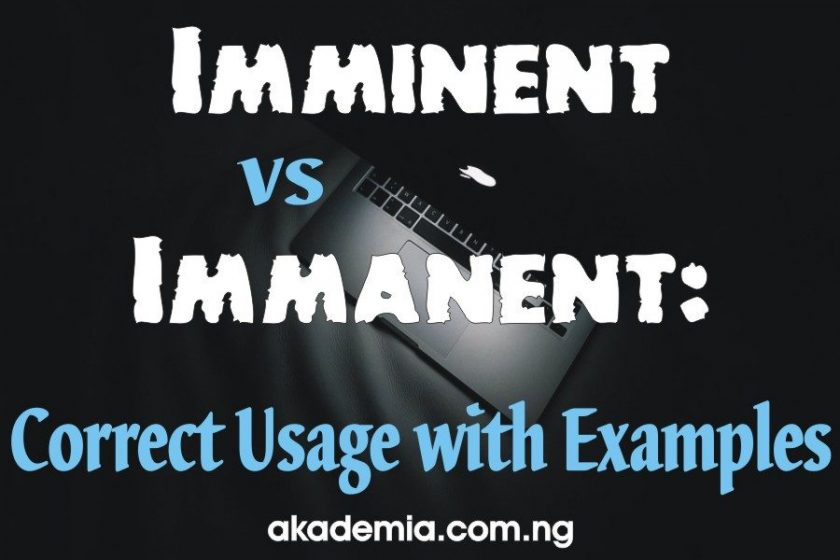 Imminent vs Immanent: Correct Usage with Examples