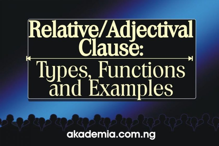 The Relative/Adjectival Clause: Types, Functions and Examples