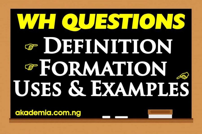 Wh Questions with Definition, Uses, Formation and Examples