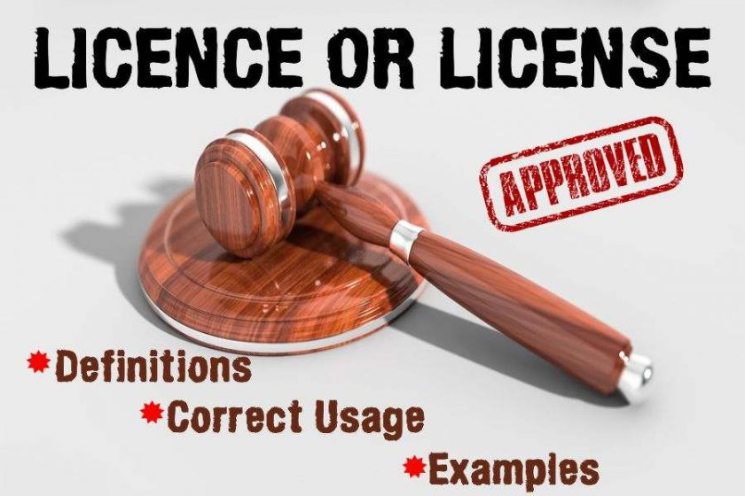Licence or License – Definitions, Correct Usage with Examples