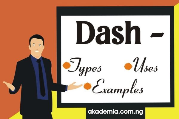 Dash - Definition, Types, Uses with Examples