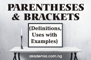 Parentheses and Brackets - Definitions, Uses with Examples