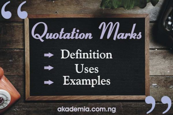 Quotation Marks – Definition and Uses with Examples